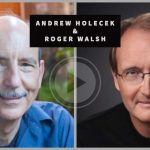 Interview with Roger Walsh MD, PhD